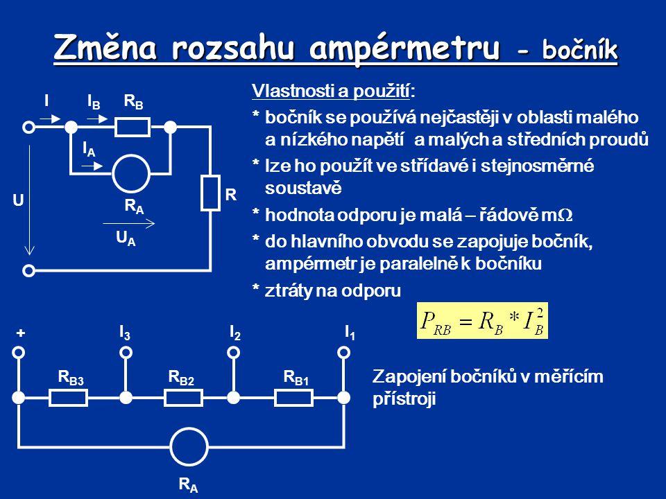 Změna rozsahu ampérmetru - bočník Vlastnosti a použití: *bočník se používá nejčastěji v oblasti malého a nízkého napětí a malých a středních proudů *l