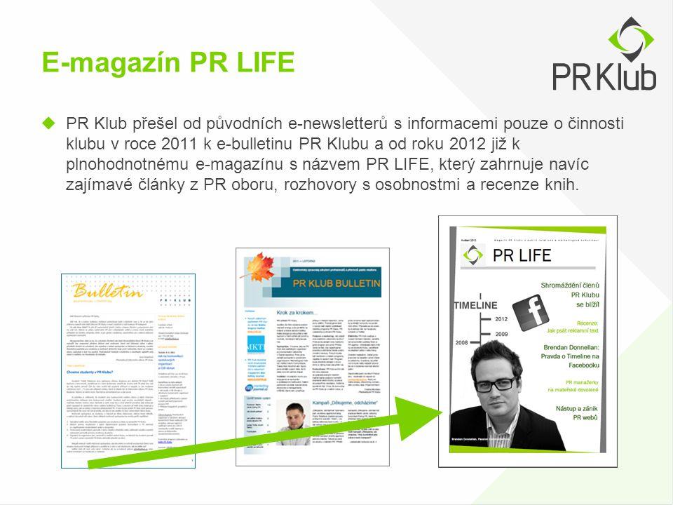 E-magazín PR LIFE  PR Klub přešel od původních e-newsletterů s informacemi pouze o činnosti klubu v roce 2011 k e-bulletinu PR Klubu a od roku 2012 j