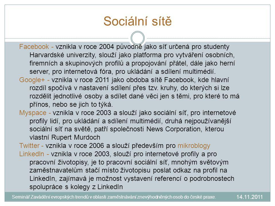 Sociální sítě Facebook - vznikla v roce 2004 původně jako síť určená pro studenty Harvardské univerzity, slouží jako platforma pro vytváření osobních, firemních a skupinových profilů a propojování přátel, dále jako herní server, pro internetová fóra, pro ukládání a sdílení multimédií.