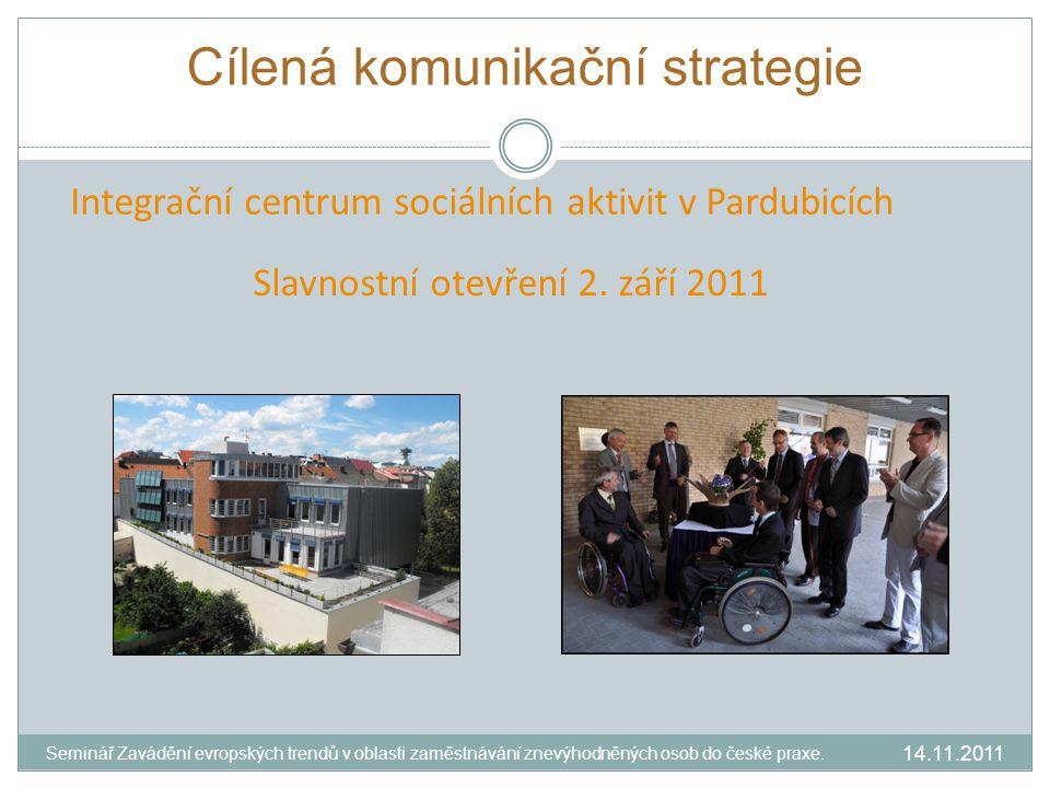 Cílená komunikační strategie Integrační centrum sociálních aktivit v Pardubicích Slavnostní otevření 2.
