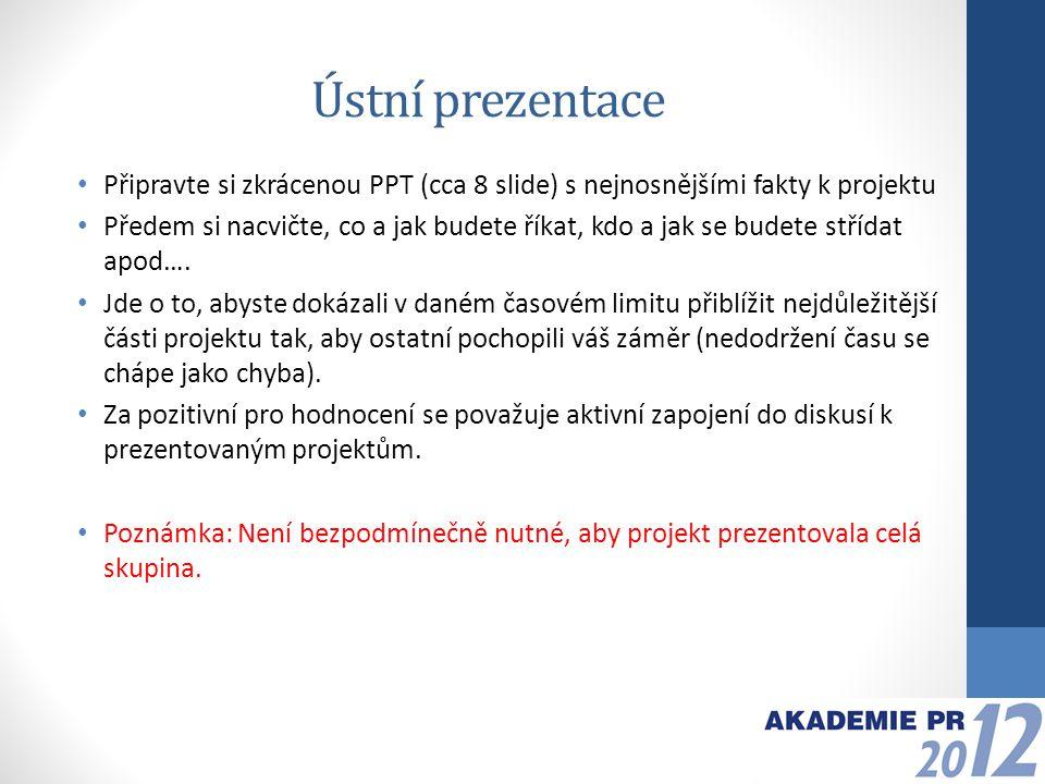Celkové hodnocení: Dodání a vypracování všech těchto 3 úkolů je podmínkou pro získání OSVĚDČENÍ O ÚČASTI NA AKADEMII PR 2012.