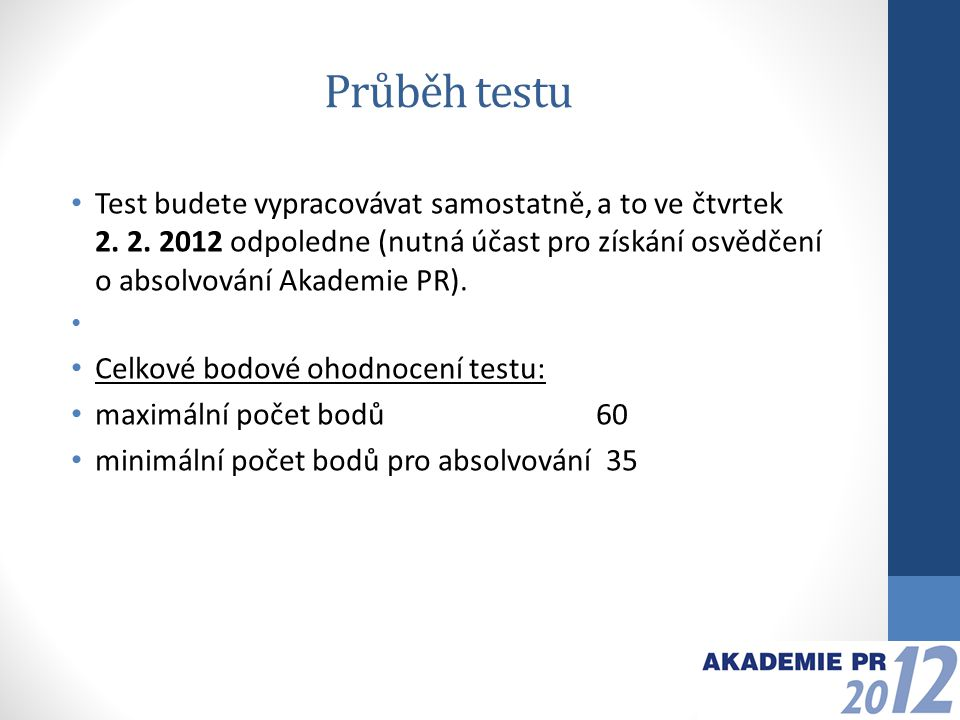 Průběh testu Test budete vypracovávat samostatně, a to ve čtvrtek 2.