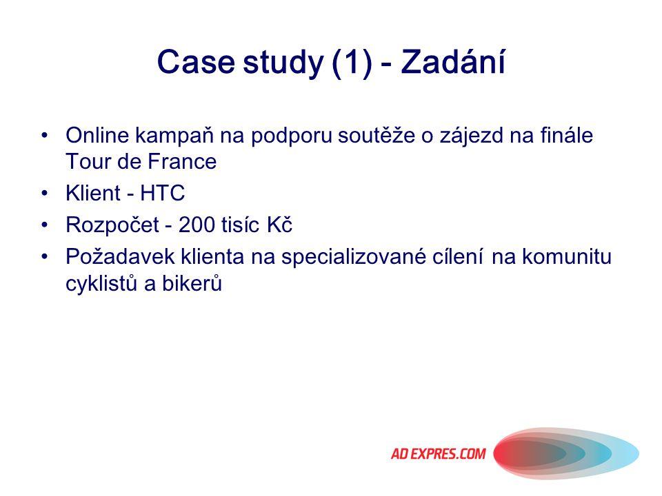 Case study (1) - Zadání Online kampaň na podporu soutěže o zájezd na finále Tour de France Klient - HTC Rozpočet - 200 tisíc Kč Požadavek klienta na s