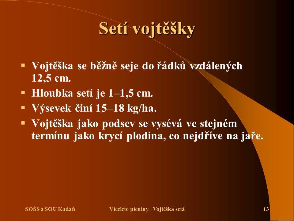 SOŠS a SOU KadaňVíceleté pícniny - Vojtěška setá14 Ošetřování porostu vojtěšky  Podle potřeby provádíme rozrušování půdního škraloupu ježkovými válci.