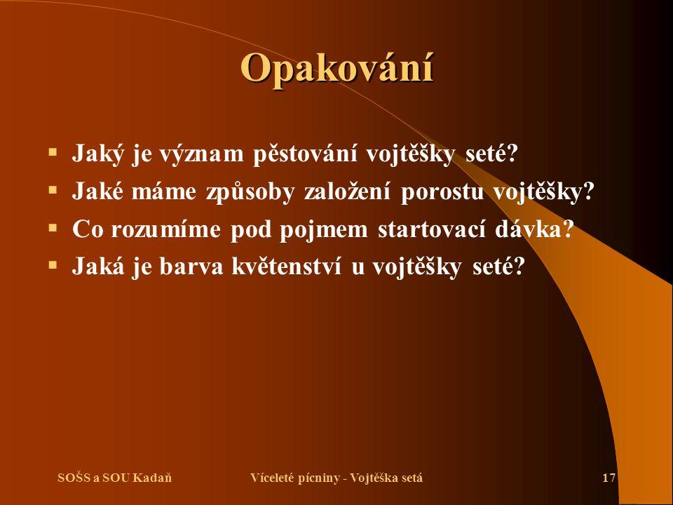 SOŠS a SOU KadaňVíceleté pícniny - Vojtěška setá18 Použité zdroje  Kuchtík, F., Procházka, I., Teksl, M., Valeš, J.: Pěstování rostlin II.