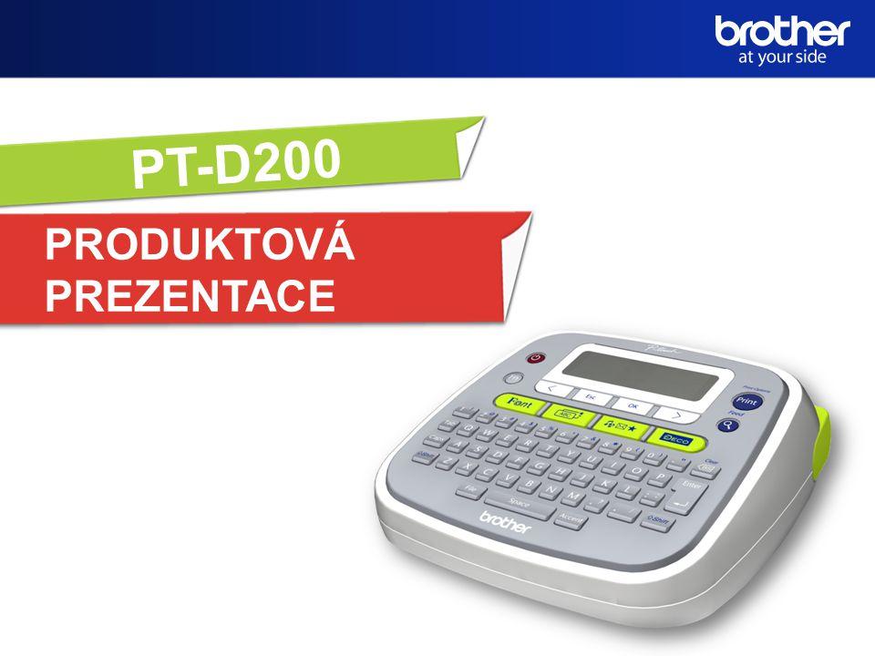 PT-D200 PRODUKTOVÁ PREZENTACE