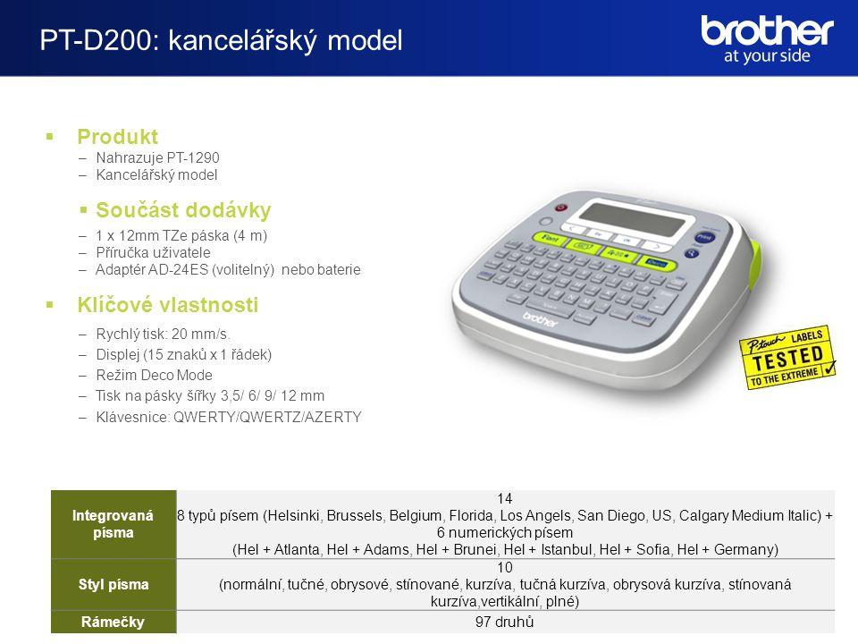 PT-D200VP: kancelářský model s kufříkem  Produkt –Nahrazuje PT-1290VP –Kancelářský model  Součást dodávky –1 x 12mm TZe páska (4 m) –Příručka uživatele –Adaptér AD-24ES (volitelný) nebo baterie  Klíčové vlastnosti –Rychlý tisk: 20 mm/s.