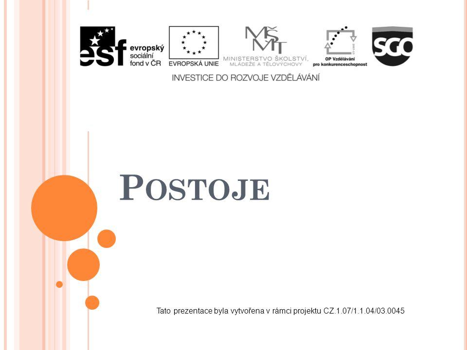 P OSTOJE Tato prezentace byla vytvořena v rámci projektu CZ.1.07/1.1.04/03.0045