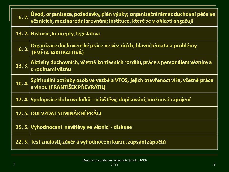 6. 2. Úvod, organizace, požadavky, plán výuky; organizační rámec duchovní péče ve věznicích, mezinárodní srovnání; instituce, které se v oblasti angaž