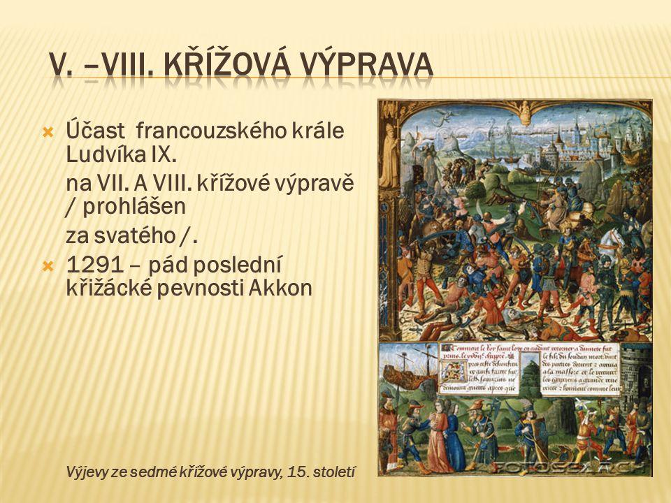  Účast francouzského krále Ludvíka IX.na VII. A VIII.