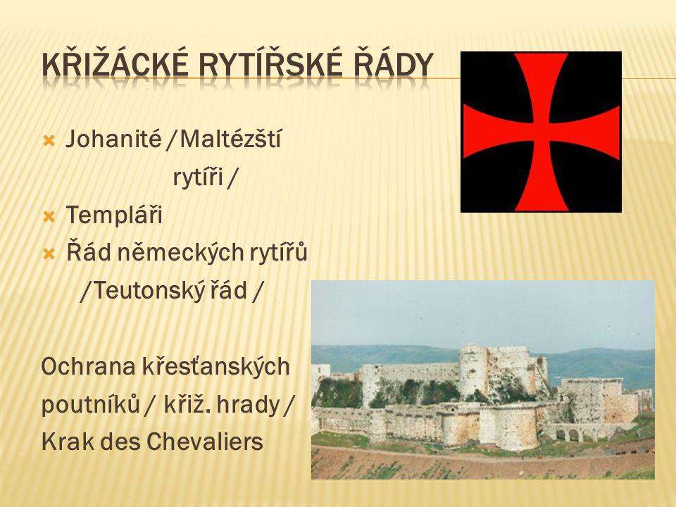  Johanité /Maltézští rytíři /  Templáři  Řád německých rytířů /Teutonský řád / Ochrana křesťanských poutníků / křiž.