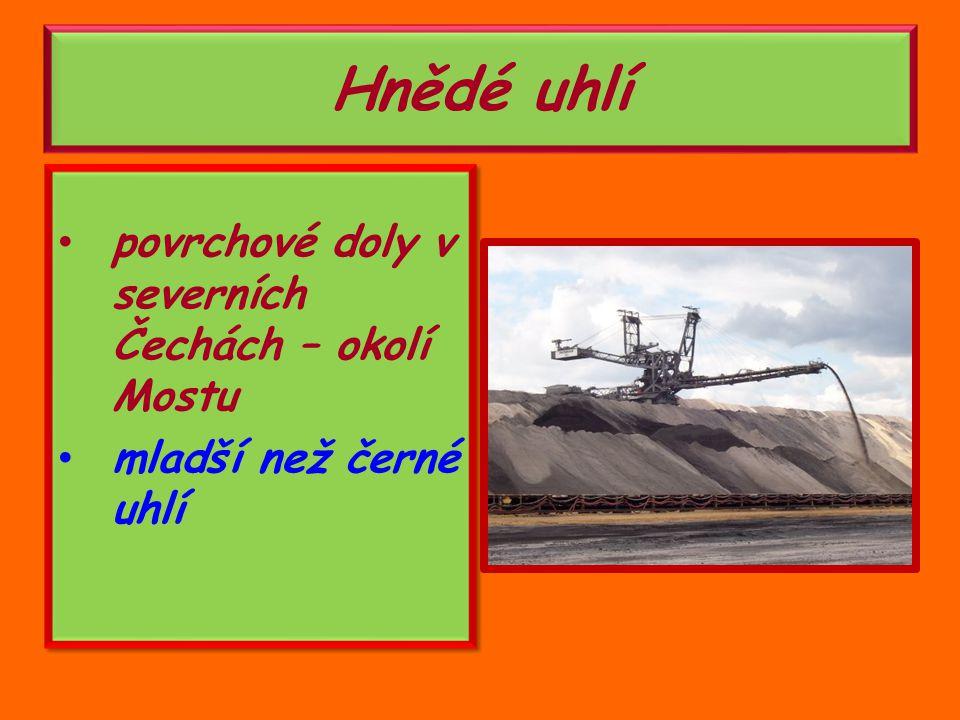 povrchové doly v severních Čechách – okolí Mostu mladší než černé uhlí povrchové doly v severních Čechách – okolí Mostu mladší než černé uhlí