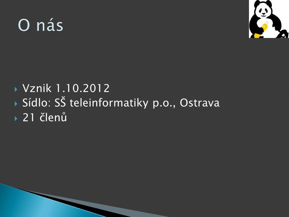  Vznik 1.10.2012  Sídlo: SŠ teleinformatiky p.o., Ostrava  21 členů