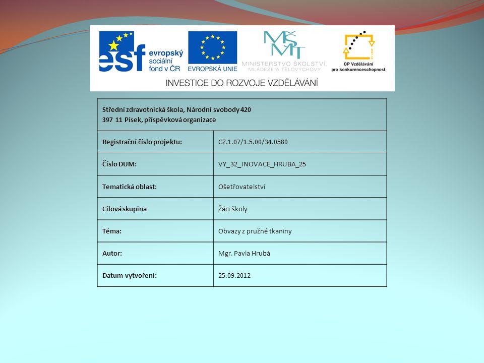 Střední zdravotnická škola, Národní svobody 420 397 11 Písek, příspěvková organizace Registrační číslo projektu:CZ.1.07/1.5.00/34.0580 Číslo DUM:VY_32