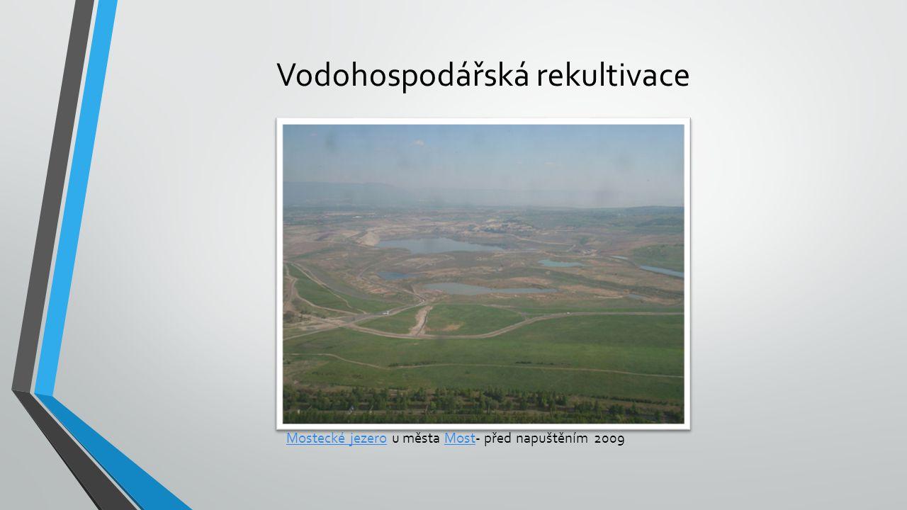 Vodohospodářská rekultivace Mostecké jezeroMostecké jezero u města Most- před napuštěním 2009Most