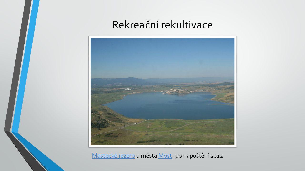 Rekreační rekultivace Mostecké jezeroMostecké jezero u města Most- po napuštění 2012Most
