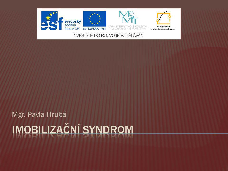  Imobilizační syndrom  Dispozice k imobilizačnímu syndromu  Další příčiny imobilizačního syndromu  Orgánové systémy reagující na imobilitu  Nejčastější projevy imobilizačního syndromu  Zmatenost  Příčiny zmatenosti  Prevence imobilizačního syndromu  Citace