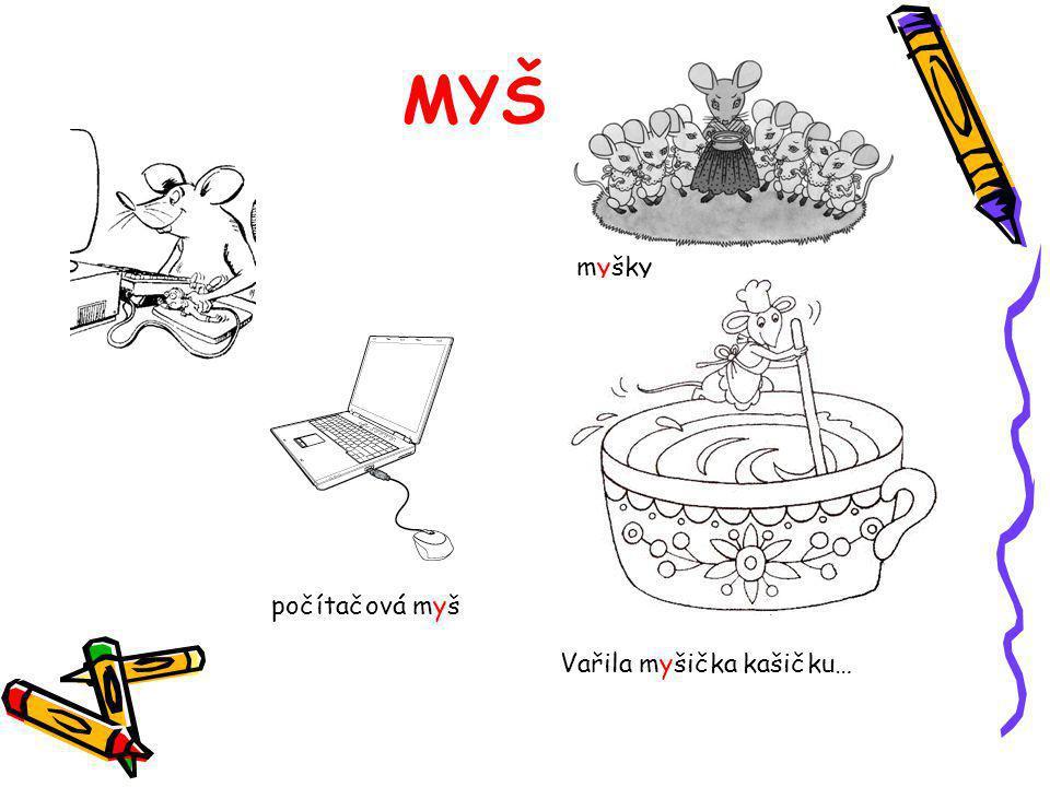 MYŠ počítačová myš myšky Vařila myšička kašičku…