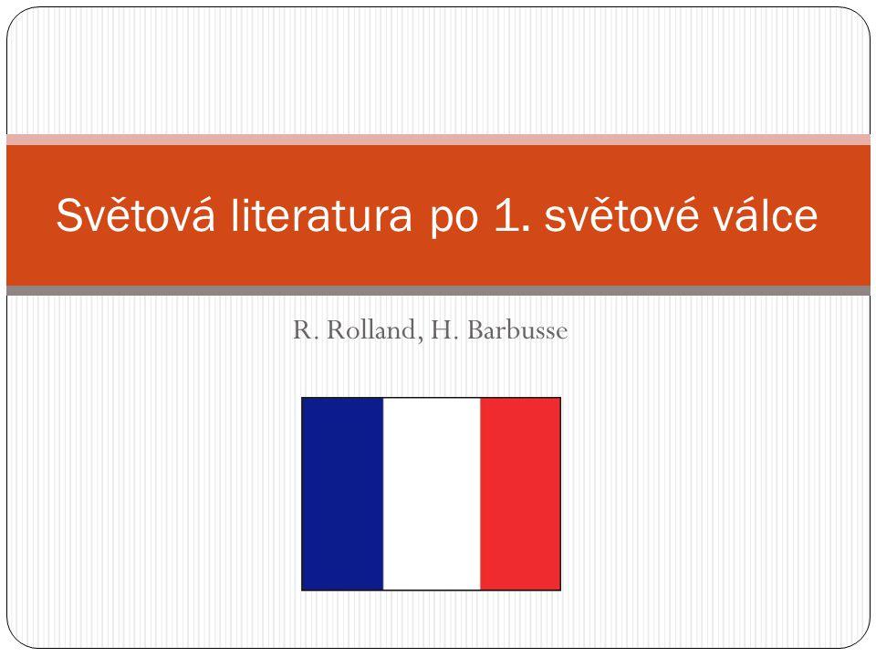 R. Rolland, H. Barbusse Světová literatura po 1. světové válce