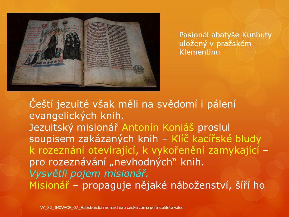 Čeští jezuité však měli na svědomí i pálení evangelických knih. Jezuitský misionář Antonín Koniáš proslul soupisem zakázaných knih – Klíč kacířské blu