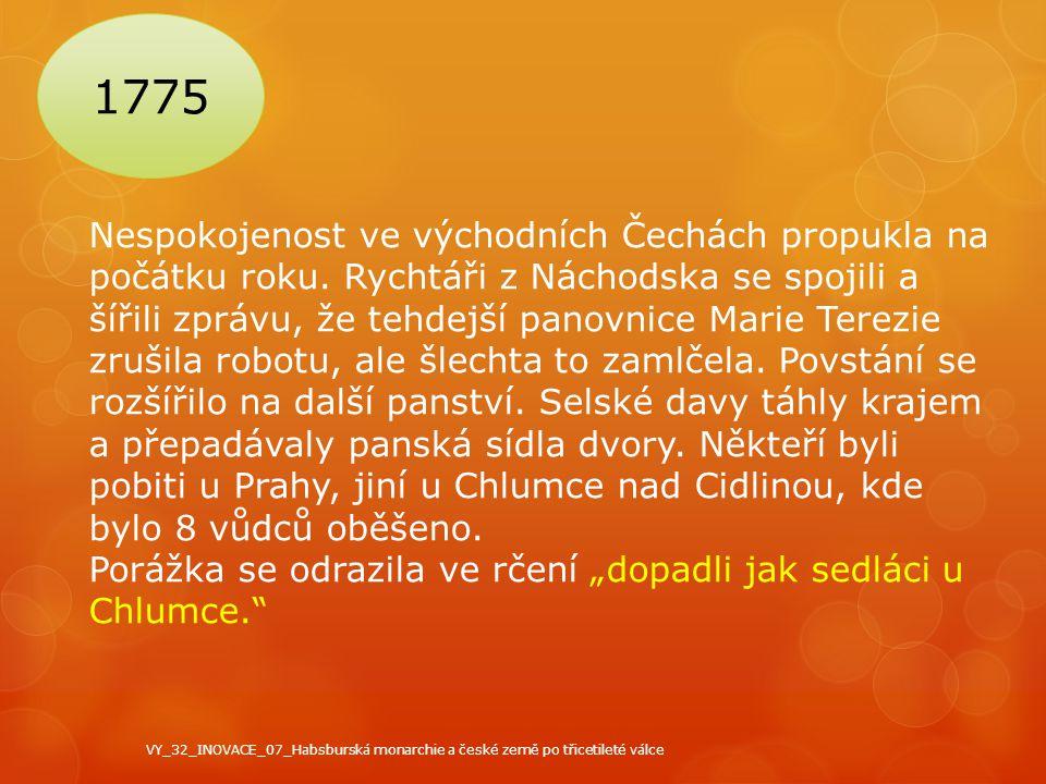 1775 Nespokojenost ve východních Čechách propukla na počátku roku. Rychtáři z Náchodska se spojili a šířili zprávu, že tehdejší panovnice Marie Terezi