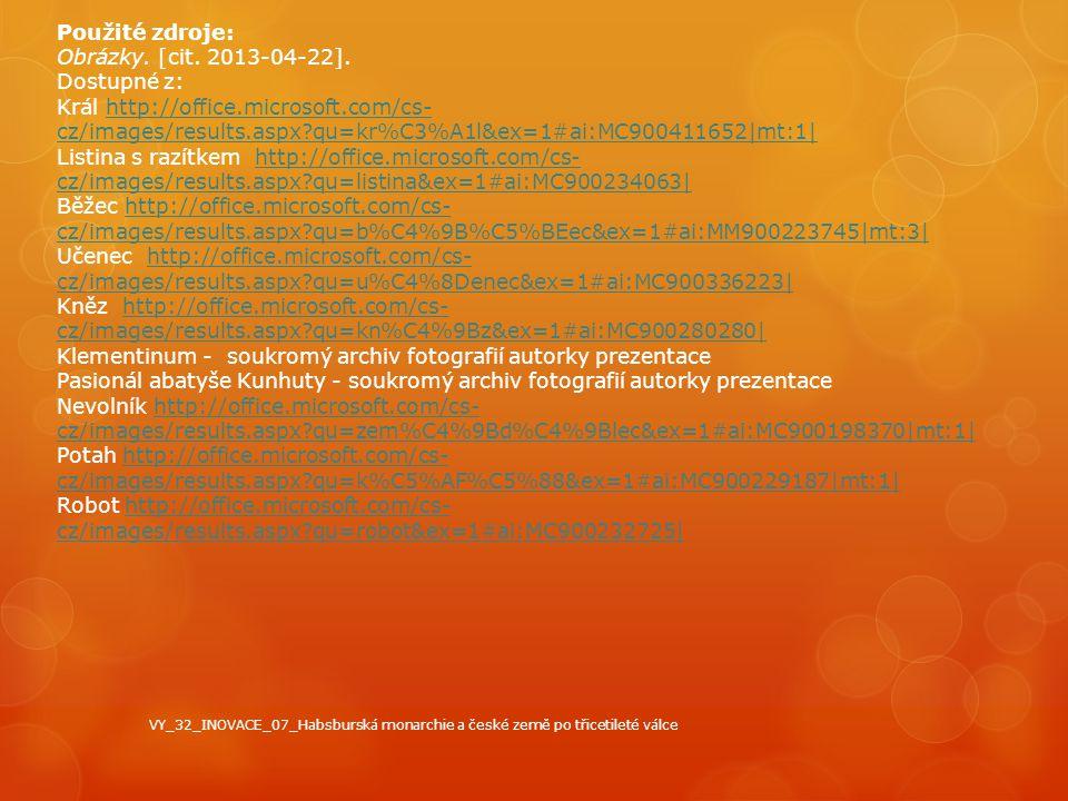 Použité zdroje: Obrázky. [cit. 2013-04-22]. Dostupné z: Král http://office.microsoft.com/cs- cz/images/results.aspx?qu=kr%C3%A1l&ex=1#ai:MC900411652|m