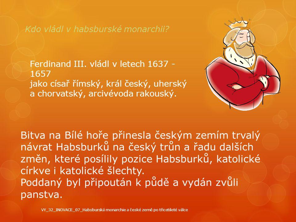 Bitva na Bílé hoře přinesla českým zemím trvalý návrat Habsburků na český trůn a řadu dalších změn, které posílily pozice Habsburků, katolické církve