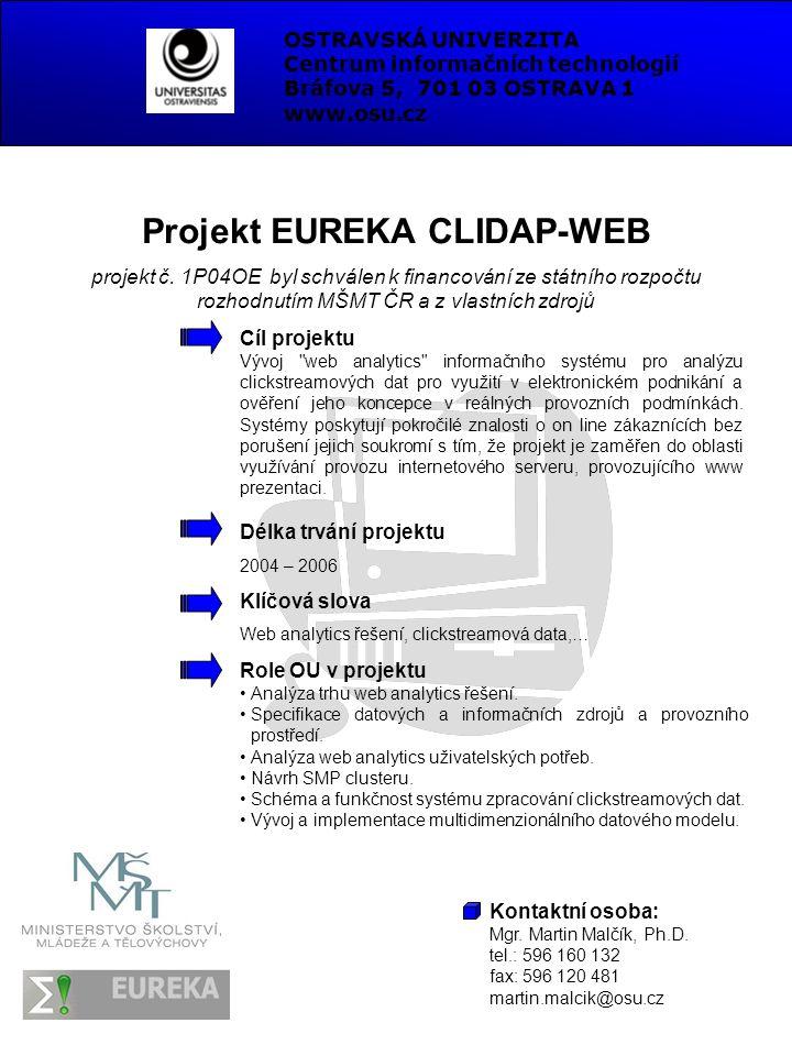 Projekt EUREKA CLIDAP-WEB projekt č. 1P04OE byl schválen k financování ze státního rozpočtu rozhodnutím MŠMT ČR a z vlastních zdrojů Cíl projektu Vývo
