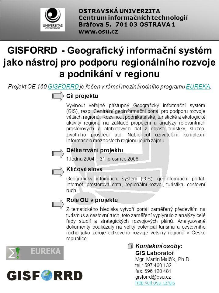 GISFORRD - Geografický informační systém jako nástroj pro podporu regionálního rozvoje a podnikání v regionu Projekt OE 160 GISFORRD je řešen v rámci