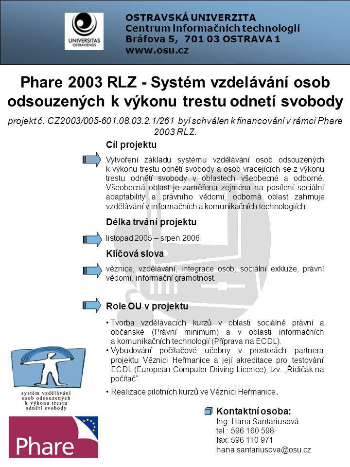 Phare 2003 RLZ - Systém vzdelávání osob odsouzených k výkonu trestu odnetí svobody projekt č. CZ2003/005-601.08.03.2.1/261 byl schválen k financování