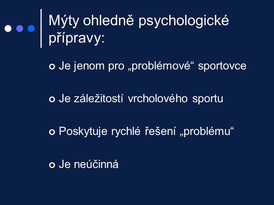 Základ psychologické přípravy Výzkum vrcholových sportovců Úspěšní sportovci jsou charakterističtí lepší schopností koncentrace vyšší sebedůvěrou nižší úzkostí pozitivním a na úkol zaměřeným myšlením pozitivní imaginací a představami úspěchu odhodlaným úsilím plánováním cílů Zkušenosti trenérů a sportovců