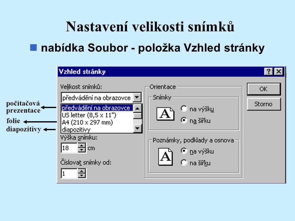 Nastavení velikosti snímků nabídka Soubor - položka Vzhled stránky počítačová prezentace folie diapozitivy