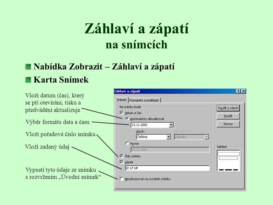 Určení typu zobrazení, ve kterém bude prezentace tištěna vytiskne jeden snímek na jednu stránku možnost tisku několika snímků na jedné straně umožňují