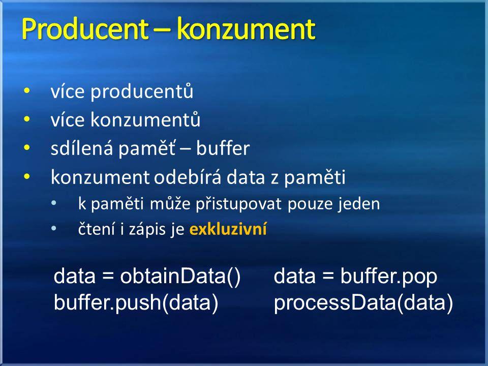 více producentů více konzumentů sdílená paměť – buffer konzument odebírá data z paměti k paměti může přistupovat pouze jeden čtení i zápis je exkluziv