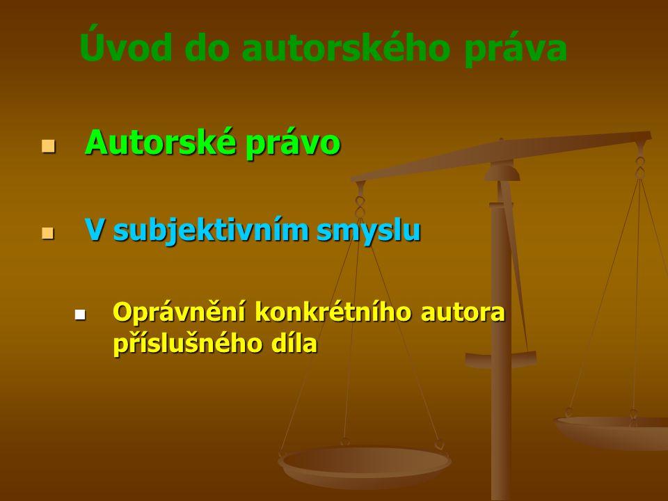 Úvod do autorského práva Právo průmyslového vlastnictví Právo průmyslového vlastnictví Souhrn všech právních norem, které upravují oblast průmyslového vlastnictví Souhrn všech právních norem, které upravují oblast průmyslového vlastnictví