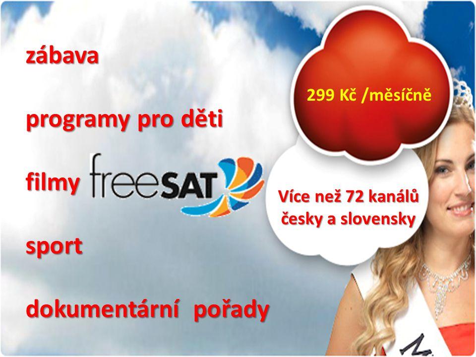 zábava programy pro děti filmysport dokumentární pořady 299 Kč /měsíčně Více než 72 kanálů česky a slovensky