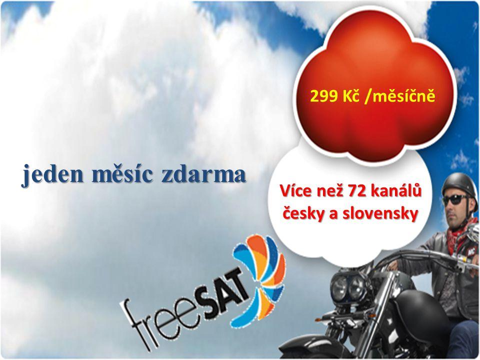 jeden měsíc zdarma 299 Kč /měsíčně Více než 72 kanálů česky a slovensky