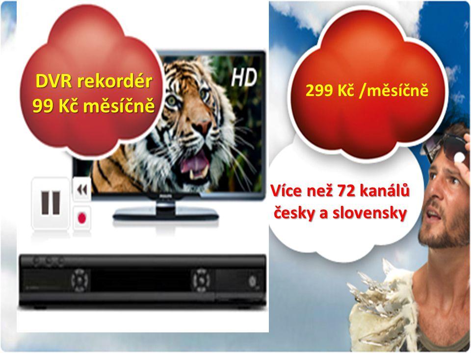 Více než 72 kanálů česky a slovensky DVR rekordér 99 Kč měsíčně 299 Kč /měsíčně