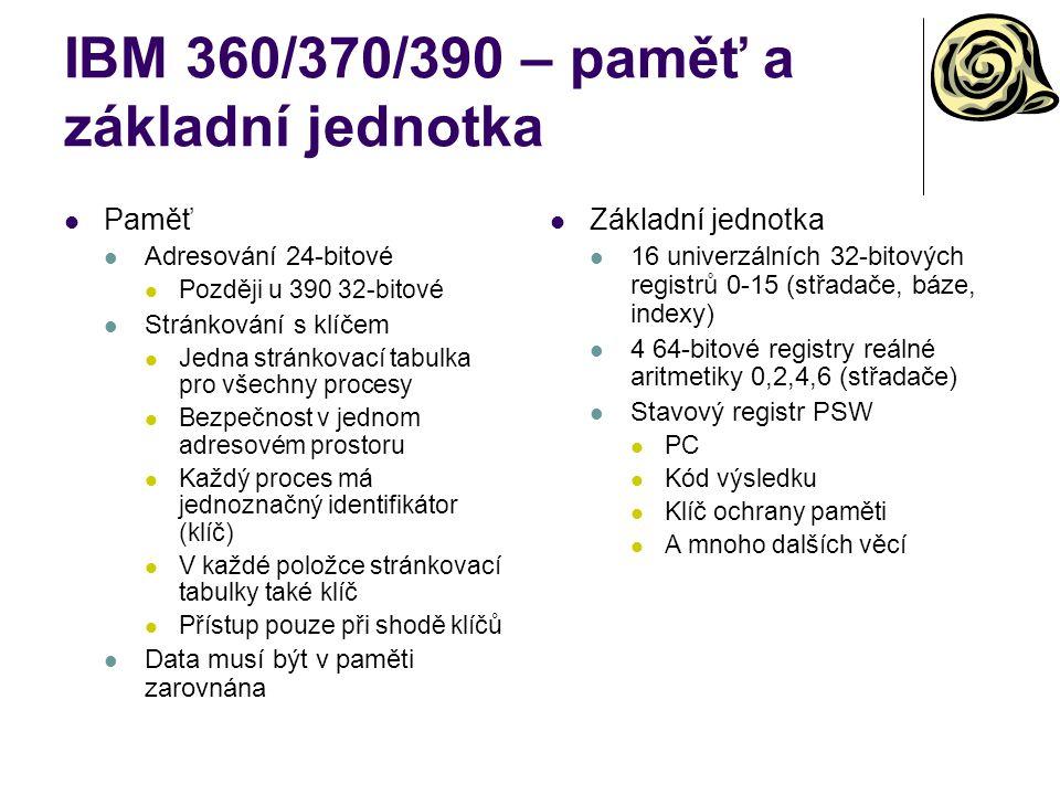 IBM 360/370/390 – paměť a základní jednotka Paměť Adresování 24-bitové Později u 390 32-bitové Stránkování s klíčem Jedna stránkovací tabulka pro všec