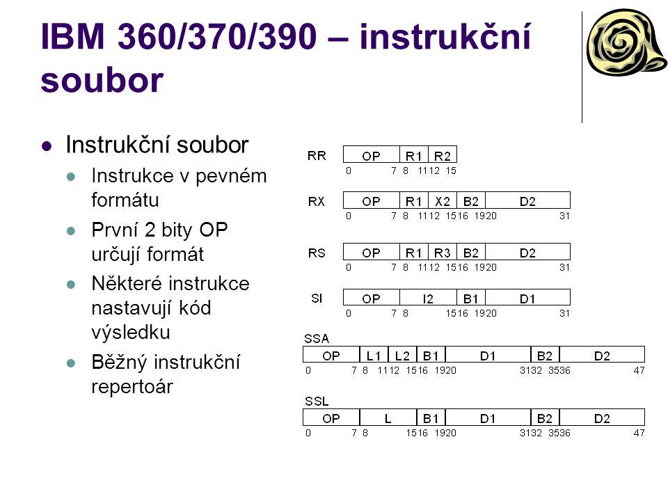IBM 360/370/390 – instrukční soubor Instrukční soubor Instrukce v pevném formátu První 2 bity OP určují formát Některé instrukce nastavují kód výsledk
