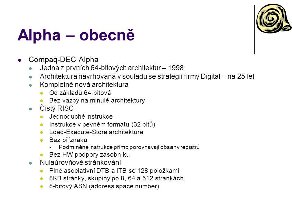 Alpha – obecně Compaq-DEC Alpha Jedna z prvních 64-bitových architektur – 1998 Architektura navrhovaná v souladu se strategií firmy Digital – na 25 le