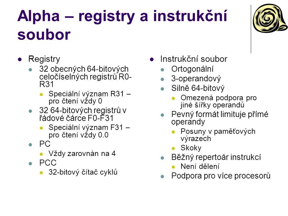 Alpha – registry a instrukční soubor Registry 32 obecných 64-bitových celočíselných registrů R0- R31 Speciální význam R31 – pro čtení vždy 0 32 64-bit