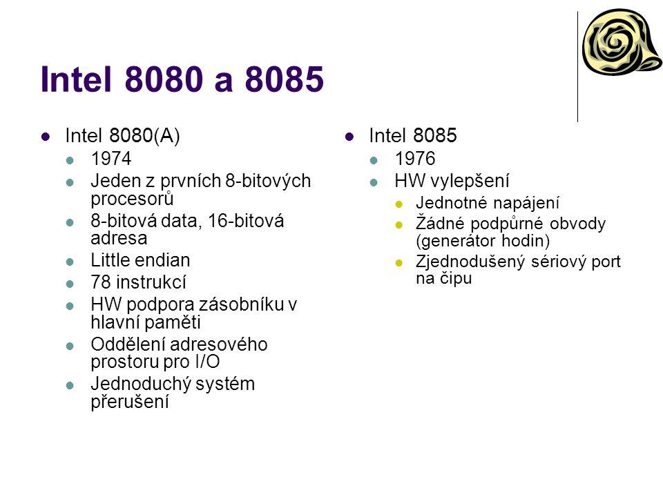 Intel 8080 a 8085 Intel 8080(A) 1974 Jeden z prvních 8-bitových procesorů 8-bitová data, 16-bitová adresa Little endian 78 instrukcí HW podpora zásobn