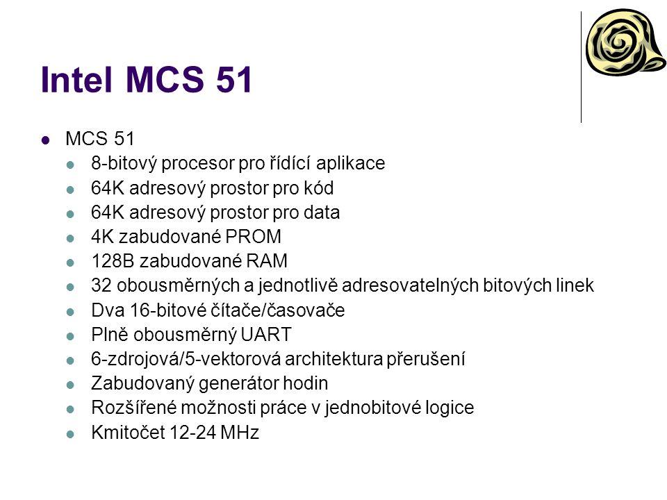 Intel MCS 51 MCS 51 8-bitový procesor pro řídící aplikace 64K adresový prostor pro kód 64K adresový prostor pro data 4K zabudované PROM 128B zabudovan