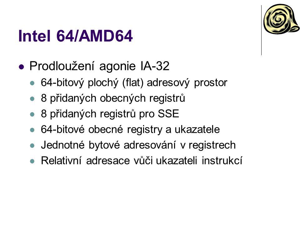 Intel 64/AMD64 Prodloužení agonie IA-32 64-bitový plochý (flat) adresový prostor 8 přidaných obecných registrů 8 přidaných registrů pro SSE 64-bitové obecné registry a ukazatele Jednotné bytové adresování v registrech Relativní adresace vůči ukazateli instrukcí