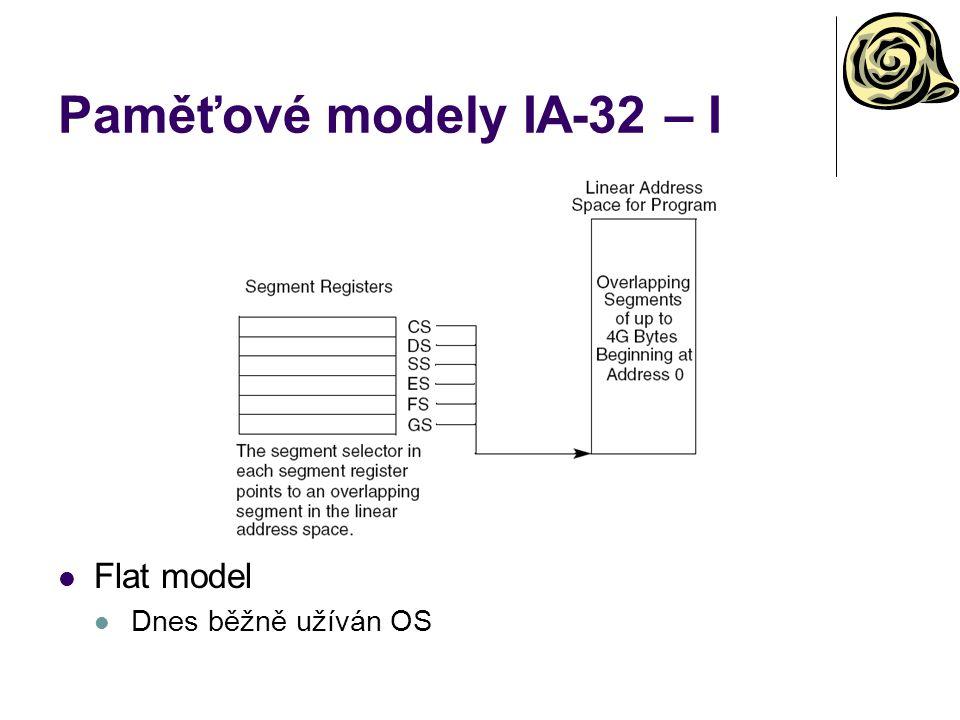 Paměťové modely IA-32 – I Flat model Dnes běžně užíván OS