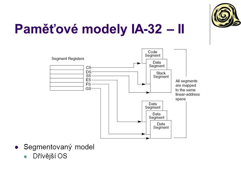Paměťové modely IA-32 – II Segmentovaný model Dřívější OS