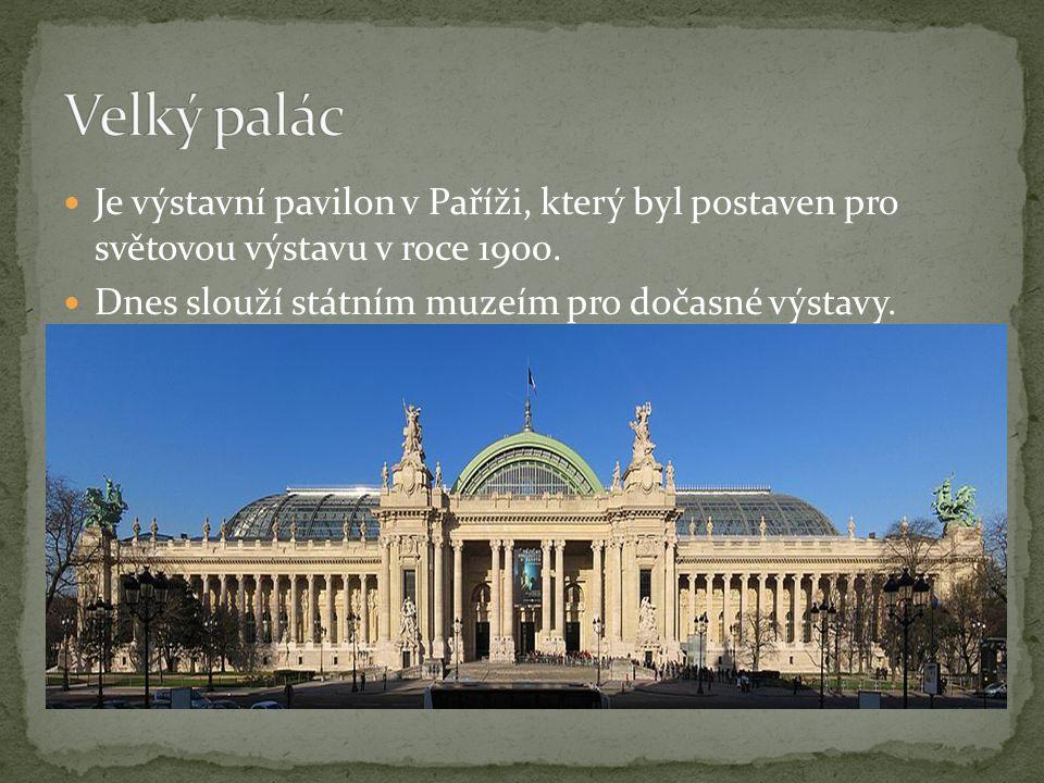 Je výstavní pavilon v Paříži, který byl postaven pro světovou výstavu v roce 1900.
