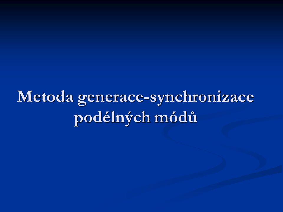 Kvazikontinuální buzení – pulzní systém rezonátor v režimu klouzavého dopadu.