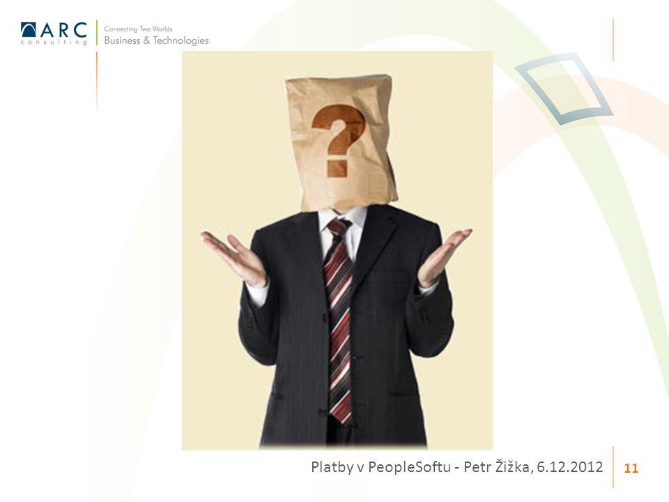 Platby v PeopleSoftu - Petr Žižka, 6.12.2012 11